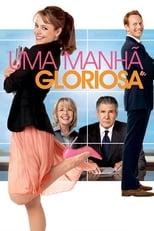 Uma Manhã Gloriosa (2010) Torrent Dublado e Legendado