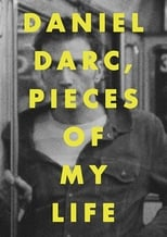 Daniel Darc, Pieces of My Life