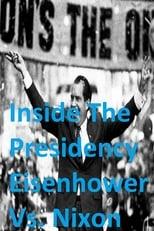 Inside The Presidency: Eisenhower Vs. Nixon