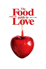 The Food Guide to Love (2013) Torrent Dublado e Legendado