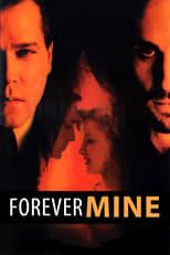 Forever Mine - Eine verhängnisvolle Liebe