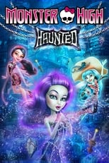 Image Monster High: Haunted (2015) มอนสเตอร์ ไฮ : หลอน