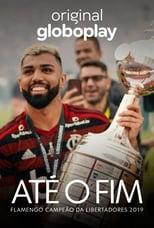 Até o Fim Flamengo Campeão da Libertadores 1ª Temporada Completa Torrent Nacional