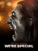 Poster Image for Movie - We All Think We're Special