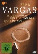 Fred Vargas - Es geht noch ein Zug von der Gare du Nord