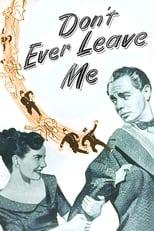 Don't Ever Leave Me (1949) Box Art