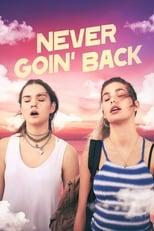 Poster for Never Goin' Back
