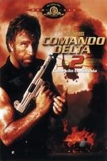 Comando Delta 2: Conexão Colômbia (1990) Torrent Dublado e Legendado