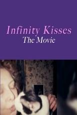 Infinity Kisses - The Movie