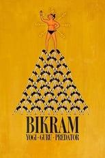 Bikram: Yogi, Guru, Raubtier