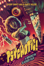Poster for Psychotic! A Brooklyn Slasher Film