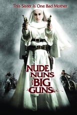 Nude Nuns With Big Guns streaming complet VF HD