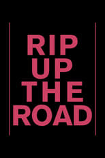Rip Up The Road [OV]