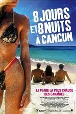film 8 jours et 8 nuits à Cancun streaming