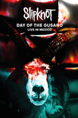 Slipknot: Day of the Gusano (2017) Torrent Music Show