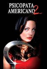 Psicopata Americano 2 (2002) Torrent Dublado e Legendado
