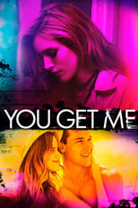 Official movie poster for You Get Me (2017)