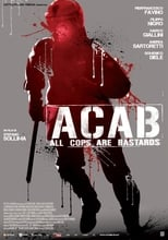 A.C.A.B.: All Cops Are Bastards streaming complet VF HD