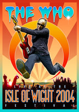 The Who: Live at the Isle of Wight 2004 Festival