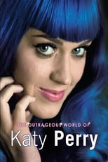 Katy Perry: The Outrageous World of Katy Perry