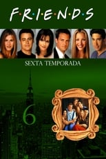 Friends 6ª Temporada Completa Torrent Dublada e Legendada