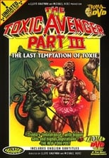 The Toxic Avenger Part III: The Last Temptation of Toxie