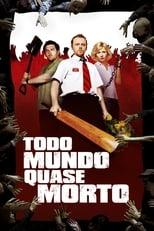 Todo Mundo Quase Morto (2004) Torrent Dublado e Legendado