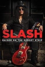 Slash - Raised On the Sunset Strip