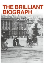Image The Brilliant Biograph: Earliest Moving Images of Europe (1897-1902) (2020)