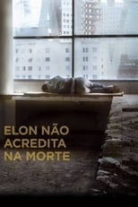 Elon Não Acredita na Morte (2017) Torrent Legendado