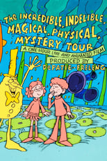 The Incredible, Indelible, Magical, Physical, Mystery Tour