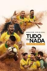 Tudo ou Nada Seleção Brasileira 1ª Temporada Completa Torrent Nacional