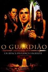 O Guardião: Em Busca da Lança Sagrada (2004) Torrent Legendado