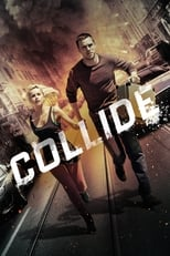 Official movie poster for Collide (2017)