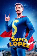 Superlópez (2018) Torrent Dublado e Legendado