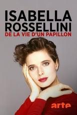 Isabella Rossellini - Aus dem Leben eines Schmetterlings