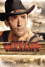Image Only the Valiant (1951) Film online subtitrat HD