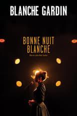film Blanche Gardin : Bonne nuit Blanche streaming