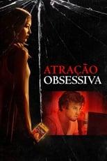 Atração Obsessiva (2017) Torrent Dublado e Legendado