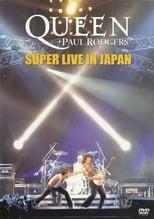 Queen + Paul Rodgers: Super Live In Japan
