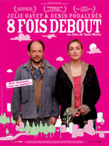 8 fois debout streaming complet VF HD