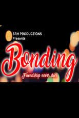 BONDING (Friendship never dies)