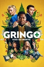 Gringo: Vivo ou Morto (2018) Torrent Dublado e Legendado