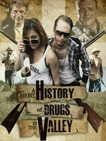 A Short History of Drugs in the Valley (2016) Torrent Legendado