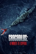 Crocodilos A Morte Te Espera (2020) Torrent Dublado e Legendado