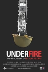 UNDERFIRE: The Untold Story of Pfc. Tony Vaccaro (2016)