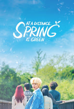 At a Distance, Spring is Green