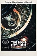 Poster Image for Movie - The High Frontier: The Untold Story of Gerard K. O'Neill
