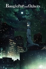 Boogiepop and Others: Season 1 (2019)