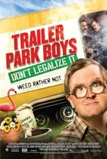 Trailer Park Boys Don't Legalize It (2014) Torrent Legendado